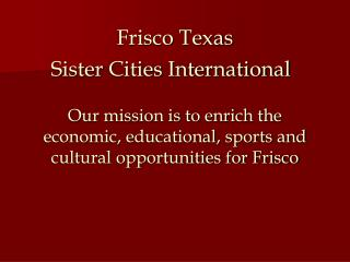 Frisco Texas     Sister Cities International