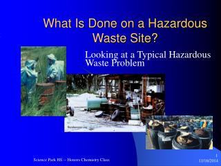What Is Done on a Hazardous Waste Site?