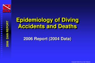 Epidemiology of Diving Accidents and Deaths