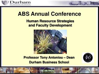 Professor Tony Antoniou – Dean Durham Business School