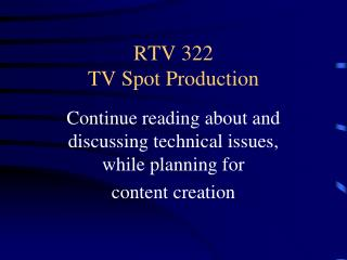 RTV 322 TV Spot Production