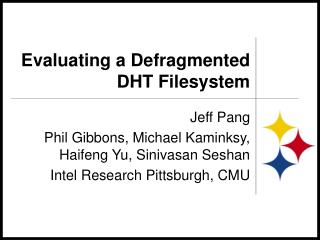 Evaluating a Defragmented DHT Filesystem