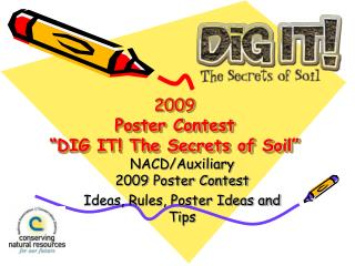 "2009  Poster Contest  ""DIG IT! The Secrets of Soil"""