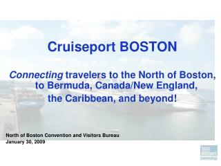 Cruiseport BOSTON Connecting  travelers to the North of Boston, to Bermuda, Canada/New England, the Caribbean, and beyon