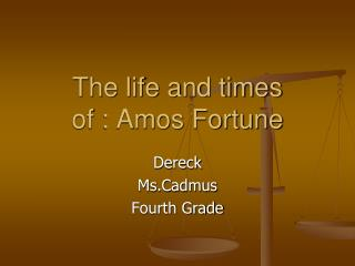 The life and times of : Amos Fortune