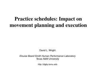 Practice schedules: Impact on movement planning and execution