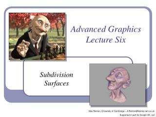 Advanced Graphics Lecture Six