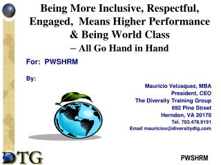 For:  PWSHRM By: Mauricio Vel á squez, MBA President, CEO The Diversity Training Group