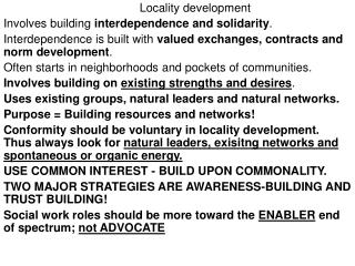 Locality development Involves building  interdependence and solidarity .