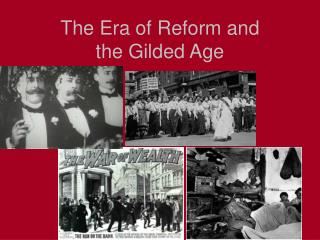 The Era of Reform and the Gilded Age