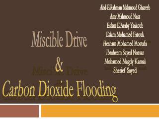 Miscible Drive & Carbon Dioxide Flooding