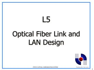 L5 Optical Fiber Link and LAN Design