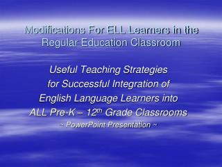 Modifications For ELL Learners in the Regular Education Classroom