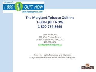 The Maryland Tobacco Quitline 1-800-QUIT NOW 1-800-784-8669 Sara Wolfe, MS