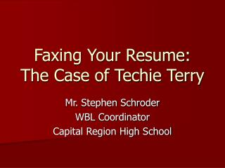 Faxing Your Resume: The Case of Techie Terry