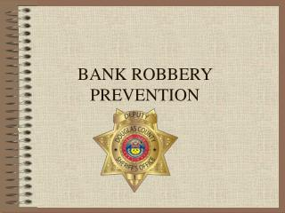BANK ROBBERY PREVENTION