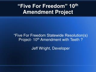 """Five For Freedom"" 10 th  Amendment Project"