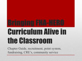Bringing FHA-HERO Curriculum Alive in the Classroom