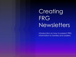 Creating FRG Newsletters