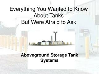 Everything You Wanted to Know About Tanks  But Were Afraid to Ask