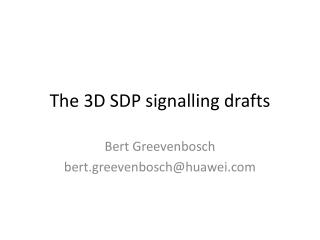 The 3D SDP signalling drafts