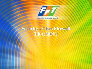 Security - Cisco Firewall TRAINING