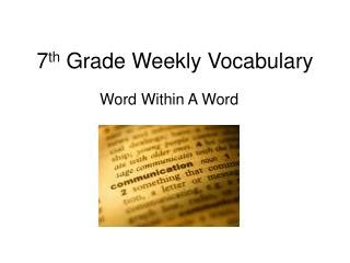 7 th  Grade Weekly Vocabulary