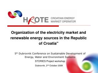 Organization of the electricity market and renewable energy sources in the Republic of Croatia""