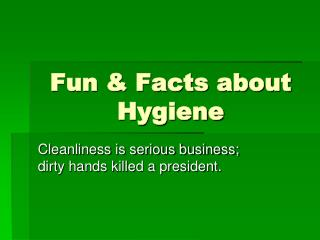 Fun & Facts about Hygiene