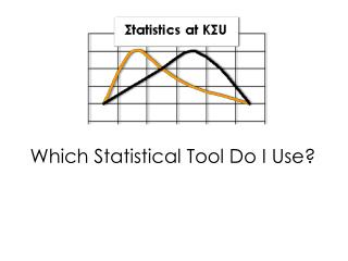 Which Statistical Tool Do I Use?