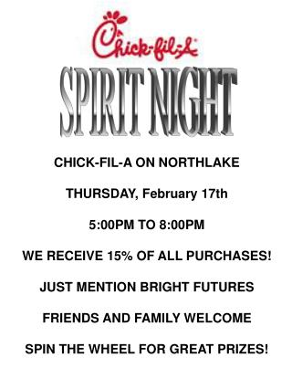 CHICK-FIL-A ON NORTHLAKE THURSDAY, February 17th 5:00PM TO 8:00PM WE RECEIVE 15% OF ALL PURCHASES!