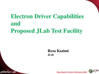 Electron Driver Capabilities and Proposed JLab Test Facility