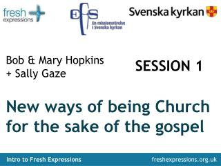 New ways of being Church for the sake of the gospel