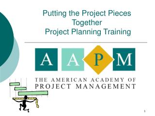 Putting the Project Pieces Together  Project Planning Training