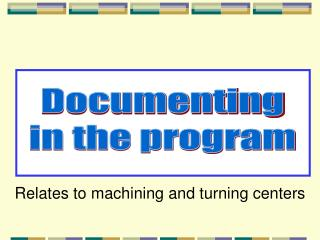 Documenting in the program
