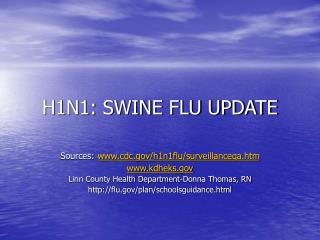 H1N1: SWINE FLU UPDATE