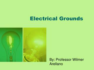Electrical Grounds