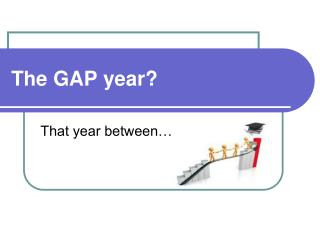 The GAP year?
