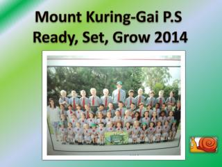 Mount Kuring-Gai P.S  Ready, Set, Grow 2014
