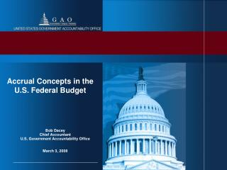 Bob Dacey Chief Accountant U.S. Government Accountability Office March 3, 2008