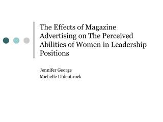 The Effects of Magazine Advertising on The Perceived Abilities of Women in Leadership Positions