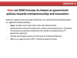 H ow can GEM increase its impact on government policies towards entrepreneurship and innovation: