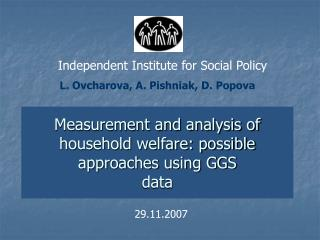 Measurement and analysis of household welfare: possible approaches using GGS data