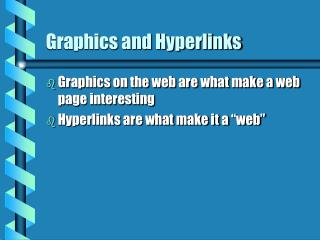 Graphics and Hyperlinks