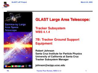 GLAST Large Area Telescope: Tracker Subsystem WBS 4.1.4 7B: Tracker Ground Support Equipment
