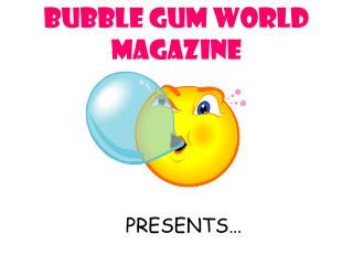 Bubble Gum World Magazine