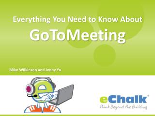 Everything  You Need to Know About GoToMeeting