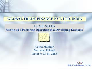 GLOBAL TRADE FINANCE PVT. LTD, INDIA