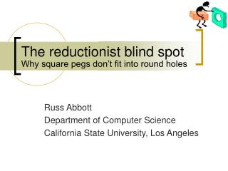 The reductionist blind spot