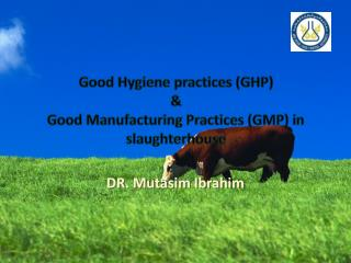 Good Hygiene practices (GHP) & Good Manufacturing Practices (GMP) in slaughterhouse